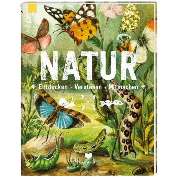 Natur - Entdecken-Verstehen-Mitmachen