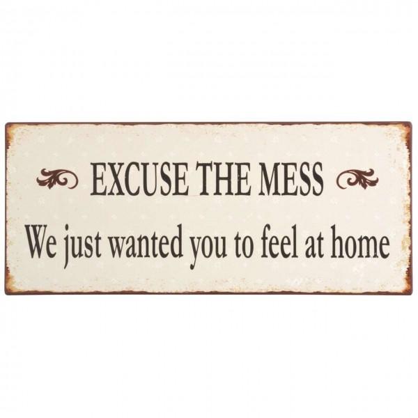 Metallschild Excuse the mess