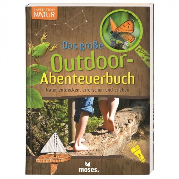 Expedition Natur Das große Outdoor-Abenteuerbuch