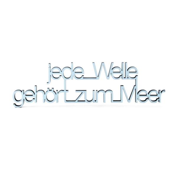 Jede Welle... blau Schriftzug