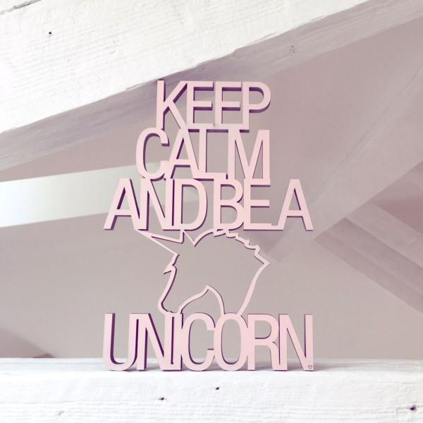 Keep calm and be a unicorn Schriftzug neonpink