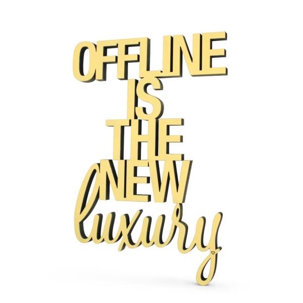 Offline is the new luxury Schriftzug gold