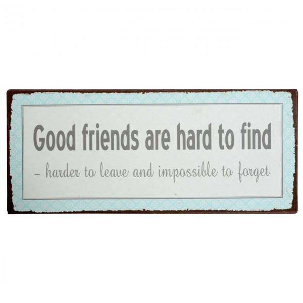 Metallschild Good Friends are